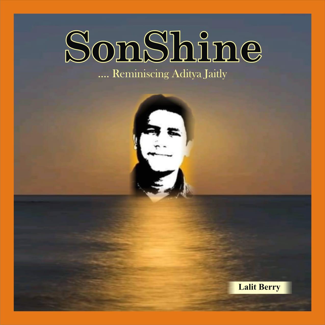 Son Shine (Reminiscing Aditya Jaitly) by Lalit Berry